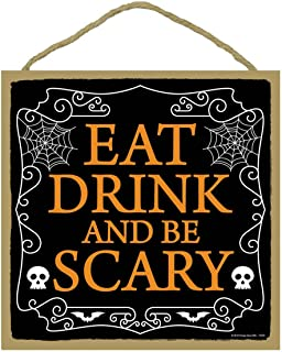 Honey Dew Gifts Eat Drink and Be Scary- 10 x 10 inch Hanging Halloween Signs, Wall Art, Decorative Wood Sign, Halloween Decor
