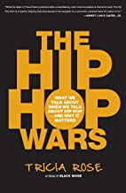The Hip Hop Wars: What We Talk About When We Talk About Hip Hop--and Why It Matters (English Edition)