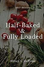 Half-Baked & Fully Loaded