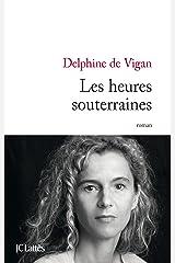 Les heures souterraines (Littérature française) Format Kindle