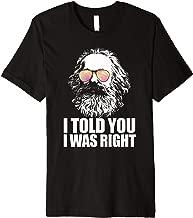 I TOLD YOU I WAS RIGHT Karl Marx Sunglasses Communist Meme Premium T-Shirt