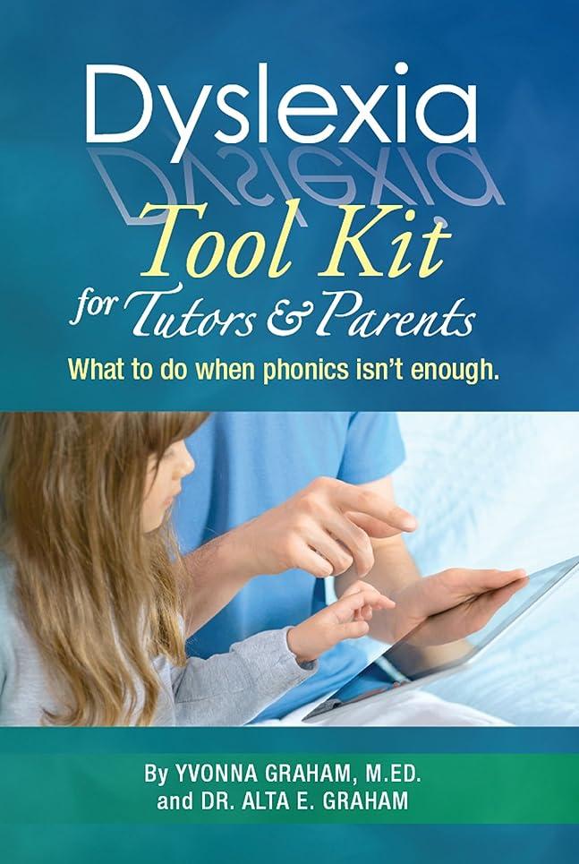 妻モスロマンチックDyslexia Tool Kit for Tutors and Parents: What to do when phonics isn't enough (English Edition)