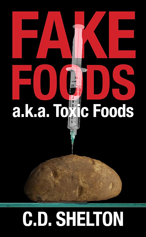Fake Foods: a.k.a. Toxic Foods (English Edition)