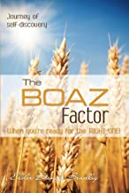 The Boaz Factor: When You're Ready for the Right One