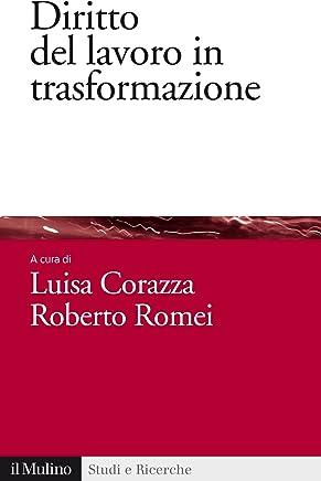 Diritto del lavoro in trasformazione (Studi e ricerche Vol. 670)