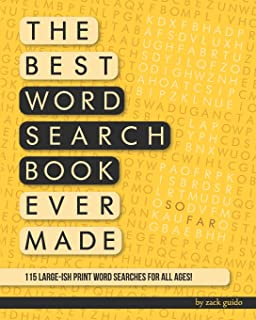 The Best Word Search Book Ever Made (So Far): 115 Word Searches In Large-ish Print For All Ages!