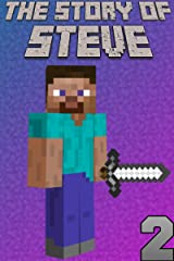 The Story of Steve 2: An unofficial Minecraft book (The Story of Steve books) Kindle Edition