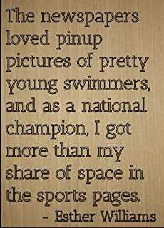 Mundus Souvenirs The Newspapers Loved Pinup Pictures of. Quote by Esther Williams, Laser Engraved on Wooden Plaque - Size: 8