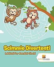 Scimmie Divertenti : Labirinti Per Bambini Giochi (Italian Edition)