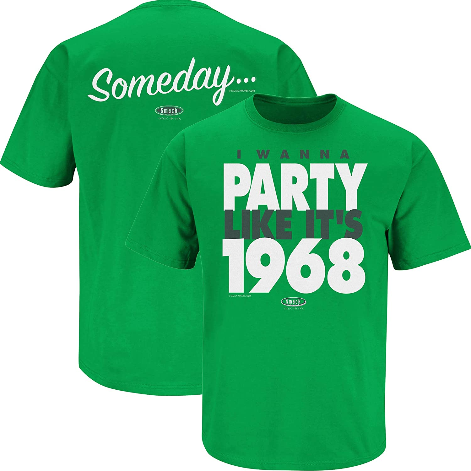 Someday/… I Wanna Party Like Its 1968 Green T-Shirt Sm-5X Smack Apparel New York Football Fans