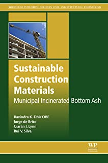 Sustainable Construction Materials: Municipal Incinerated Bottom Ash (Woodhead Publishing Series in Civil and Structural Engineering)