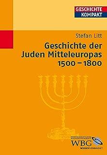 Geschichte der Juden Mitteleuropas 1500-1800 (Geschichte kompakt) (German Edition)