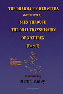 THE DHARMA FLOWER SUTRA (Lotus Sutra) SEEN THROUGH THE ORAL TRANSMISSION OF NICHIREN [I]