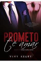 Prometo te Amar (SPIN OFF de Renascida pelo Amor) eBook Kindle