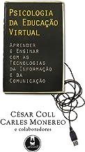 Psicologia da Educação Virtual: Aprender e Ensinar com as Tecnologias da Informação e da Comunicação