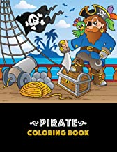 Pirate Coloring Book: Pirate theme coloring book for kids, boys or girls, Ages 4-8, 8-12, Fun, Easy, Beginner Friendly and Relaxing Coloring Pages about Pirates, Ships, Treasure, Caribbean, etc.