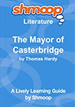 The Mayor of Casterbridge: The Life and Death of a Man of Character: Shmoop Literature Guide