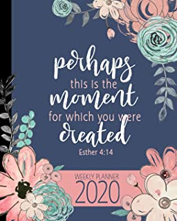 Perhaps This Is The Moment For Which You Were Created Esther 4:14 Weekly Planner: Weekly & Monthly   Christian Planner For Women   Scripture Calendar Organizer With Holidays