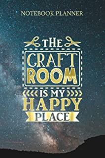 Notebook Planner The Craft Room Is My Happy Place: Stylish Paperback, Journal, Life, 6x9 inch, Do It All, Financial, 114 P...