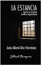 La Estancia: Apuntes y recuerdos  de Albert Gagnon-Beyle (Spanish Edition)