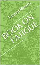 BOOK ON FATIGUE (English Edition)