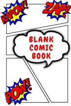 Blank Comic Book: 6 x 9 Blank Comic Book, Over 100 Pages, Create Your Own Comic Strip with Multiple Template Layouts, For Drawing Your Own Comics, Idea and Design Sketchbook for Artists of All Levels