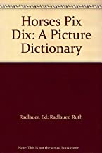 Horses pix dix;: A picture dictionary,