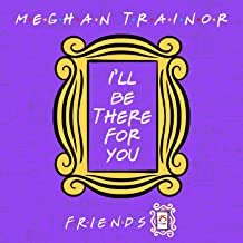 Best i ll be there for you friends song Reviews