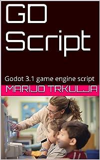 GD Script: Godot 3.1 game engine