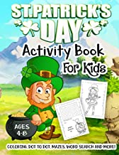 St. Patrick's Day Activity Book for Kids Ages 4-8: A Fun Kid Workbook Game For Learning, Irish Shamrock Coloring, Dot to Dot, Mazes, Word Search and More!
