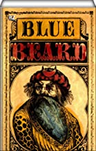 The Wonderful Story of Blue Beard, and His Last Wife (illustrated)
