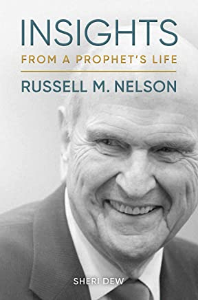 Insights from a Prophet's Life Russell M. Nelson