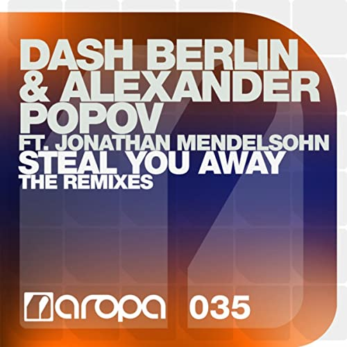 ebc1bcad Steal You Away (The Remixes) by Dash Berlin & Alexander Popov feat ...