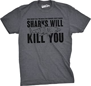 Mens Sharks Will Kill You Funny T Shirt Sarcasm Novelty Offensive Tee For Guys