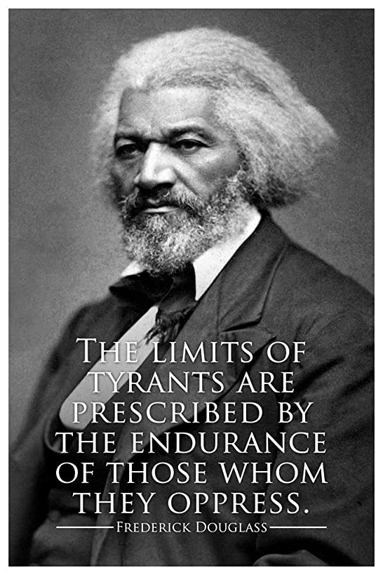 Frederick Douglass The Limits of Tyrants Quote Poster 12x18 inch