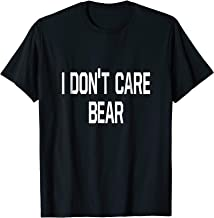 Funny I Dont Care Bear T-shirt Zoo Meme Quote Saying