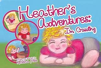 Heather's Adventures - I'm Crawling