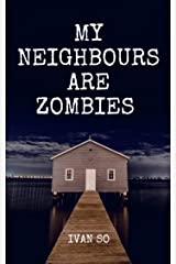 My Neighbours Are Zombie: 9 Days In A Land Of Dead Kindle Edition
