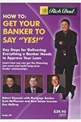 """Rich Dad's - How To: Get Your Banker to Say """"Yes!"""" Audio CD"""