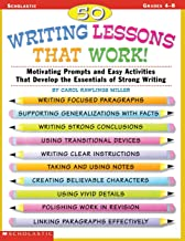 50 Writing Lessons That Work!: Motivating Prompts and Easy Activities That Develop the Essentials of Strong Writing (Grade...