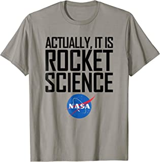 NASA Space Shirt - Actually, It Is Rocket Science