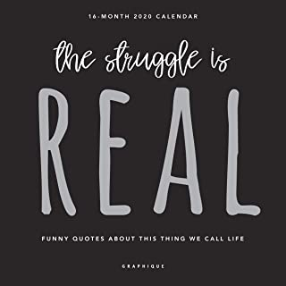 """Graphique The Struggle is Real Mini Calendar – 16-Month, 2020 Calendar, 7"""" x 7"""" – Features Funny Quotes About Life, Written in English, French, and Spanish, Cute Gift Idea for All Ages"""