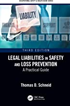 Legal Liabilities in Safety and Loss Prevention: A Practical Guide, Third Edition (Occupational Safety & Health Guide Series)