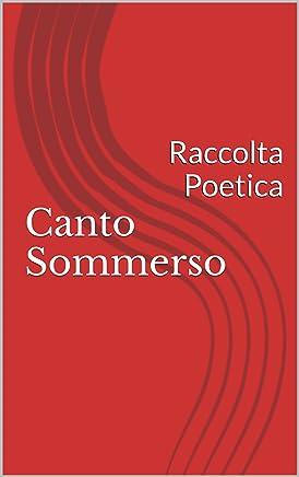 Canto Sommerso: Raccolta Poetica di Giusy Montalbano