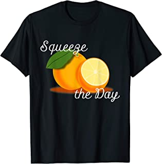 Best squeeze the day shirt Reviews