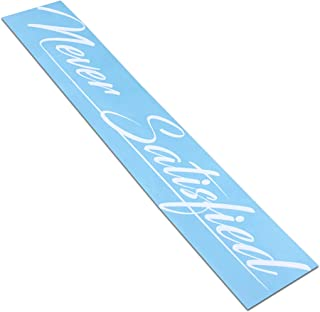 Rdecals Never Satisfied Windshield Banner Decal/Sticker 6x32