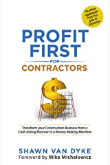 Profit First for Contractors: Transform your Construction Business from a Cash-Eating Monster to a Money-Making Machine Kindle Edition
