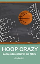 Hoop Crazy: College Basketball in the 1950s
