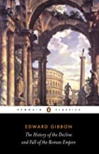 The History of the Decline and Fall of the Roman Empire (Penguin Classics) (English Edition)
