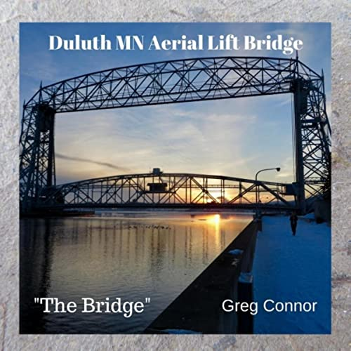 Duluth Mn Aerial Lift Bridge By Greg Connor On Amazon Music Amazon Com